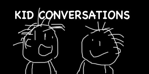 kid conversatoins