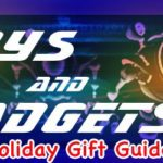 toys and gadgets 2016 holiday gift guide